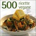 500 ricette vegane 47143 - 500 Ricette Vegane