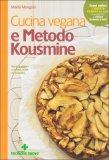 cucina vegana e metodo kousmine libro 91280 - Cucina Vegana e Metodo Kousmine