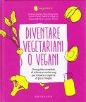 diventare vegetariani o vegani 121159 - Diventare Vegetariani o Vegani