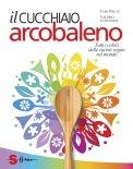 il cucchiaio arcobaleno libro - Il Cucchiaio Arcobaleno