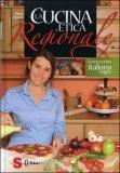 la cucina etica regionale la vera cucina italian vegan 51978 - La Cucina Etica Regionale