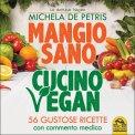 mangio sano cucino vegan libro 92358 - Mangio Sano, Cucino Vegan