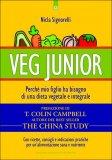 vegan junior libro 90774 - Veg Junior - Perché mio figlio ha bisogno di una dieta vegetale e integrale
